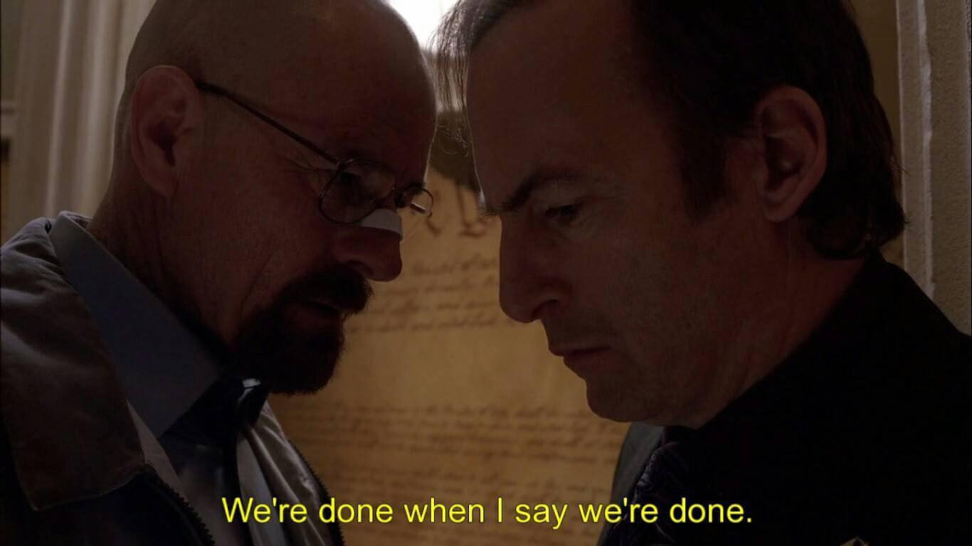 We're done when I say we're done - Walter White vs Saul Goodman