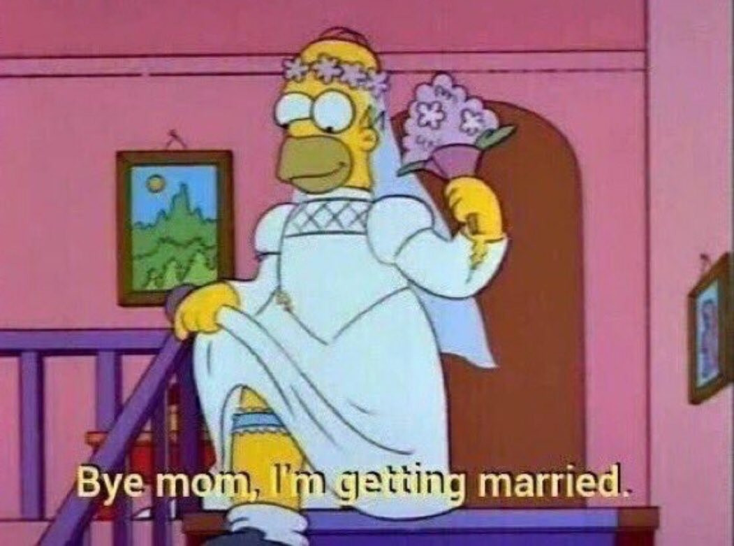 By mom, I'm getting married meme - Simpsons