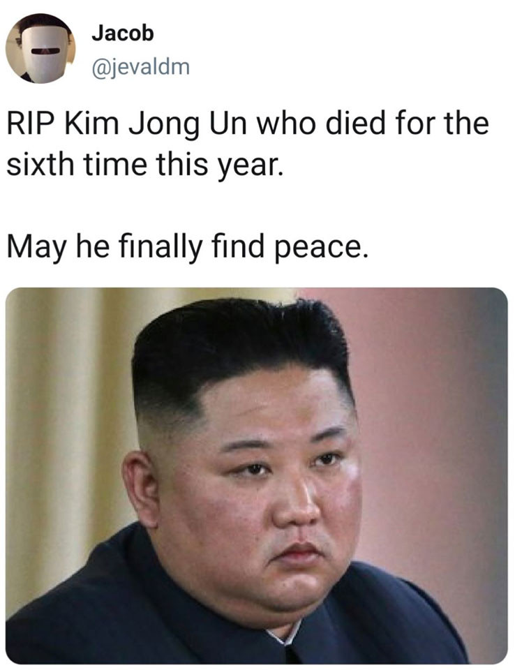 RIP Kim Jong Un who died for the sixth time this year