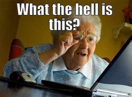 What the hell is this? Old woman reaction meme
