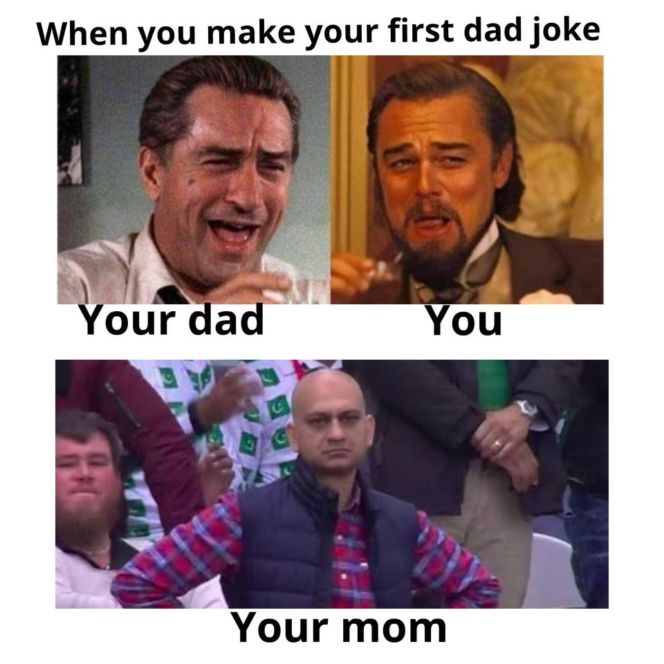 Dad and mom reaction when you make your first dad joke meme