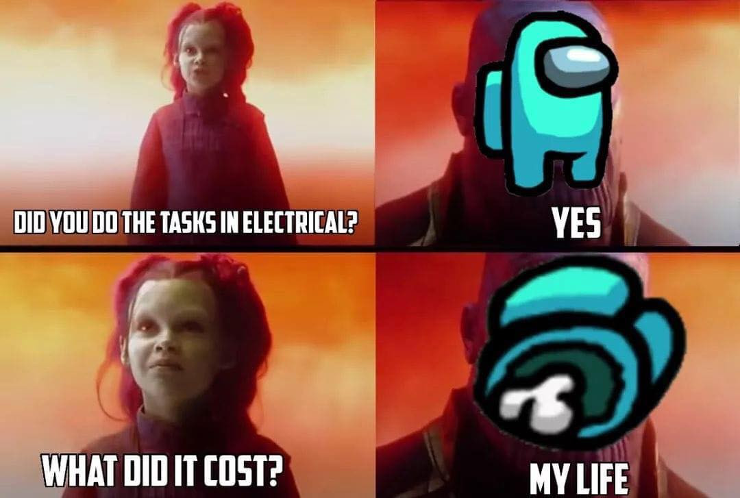 Did you do the tasks in electrical? Yes it cost my life - Among Us Thanos and Gamora meme