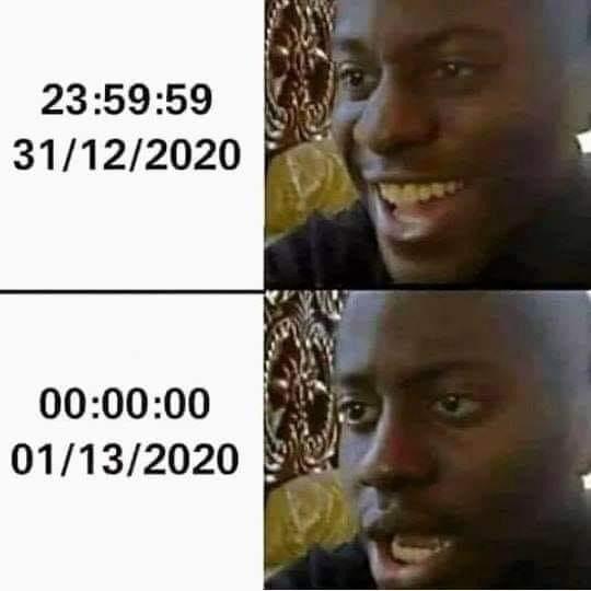 What if 2020 never ends meme - 01/13/2020 shocked black guy meme