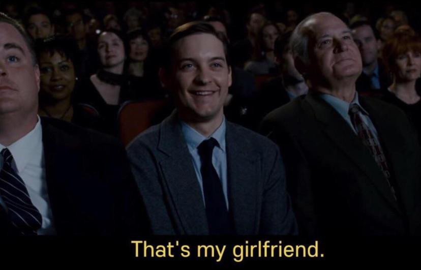 That's my girlfriend - Tobey Maguire meme
