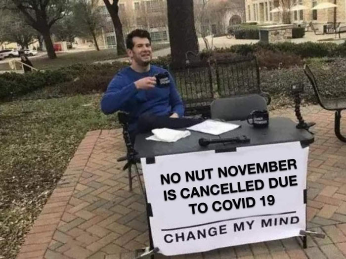 No Nut November is cancelled due to COVID-19 meme