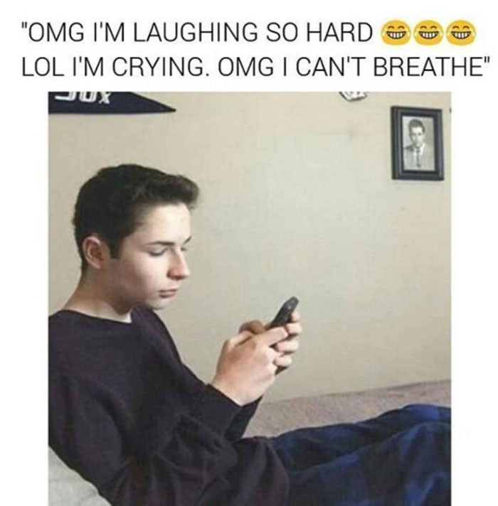 """OMG I'm laughing so hard. LOL I'm crying. I can't breath."" - fake emotion comment meme"
