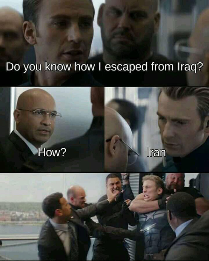 Do you know how I escaped from Irag? Iran meme.