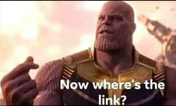 """Thanos saying: """"Now where's the link?"""" meme"""
