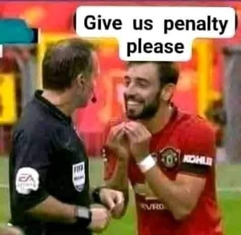 Give us penalty please - Bruno Manchester United meme