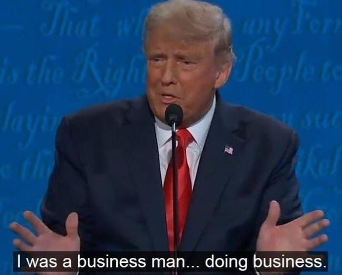 I was a business man... doing business Trump meme