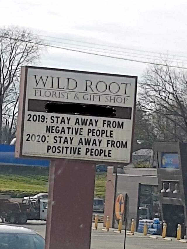 2019: Stay away from negative people. 2020: Stay away from positive people