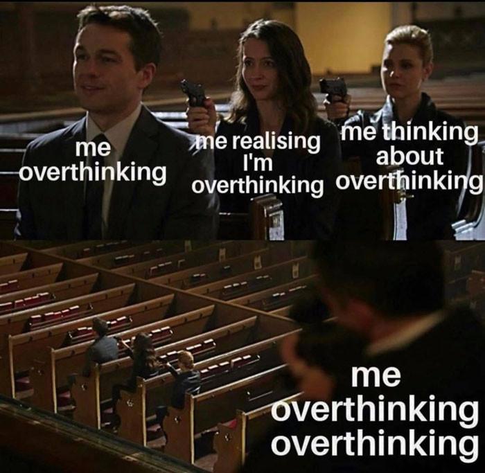 Me thinking overthinking assassination chain meme