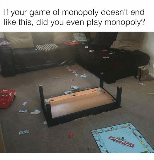 Table flip when playing monopoly game meme