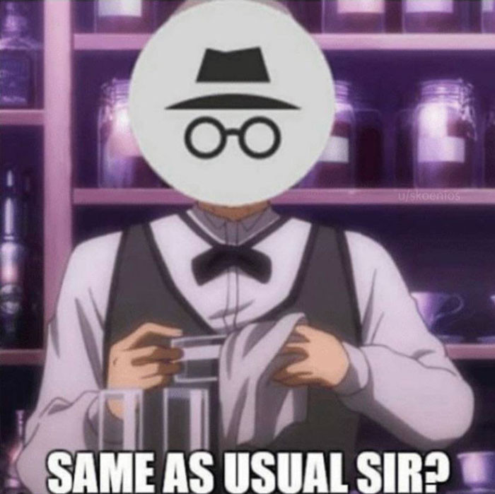 Same as usual sir meme - incognito browser waiter