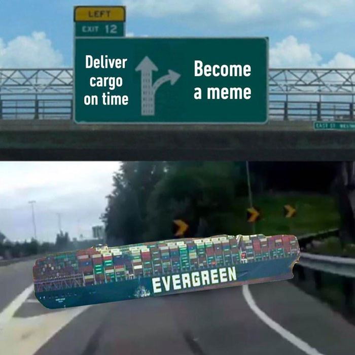Evergreen ship deliver cargo on time vs become a meme