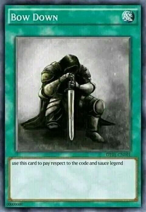 Bow Down card to pay respect to the code and sauce legend